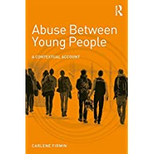 Abuse Between Young People: A Contextual Account (Adolescence and Society)