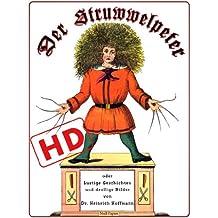Der Struwwelpeter oder lustige Geschichten und drollige Bilder (HD): Optimiert für digitale Lesegeräte (HD) (Kinderbücher bei Null Papier)