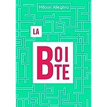 La Boîte: Moins belle la vie au bureau (French Edition)