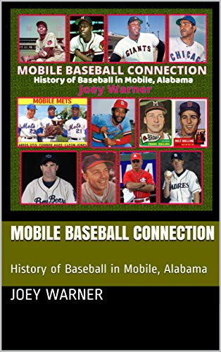MOBILE BASEBALL CONNECTION: History of Baseball in Mobile, Alabama (English Edition) Baseball-mobile