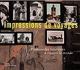 Impressions de voyages : Promenades littéraires à travers le monde