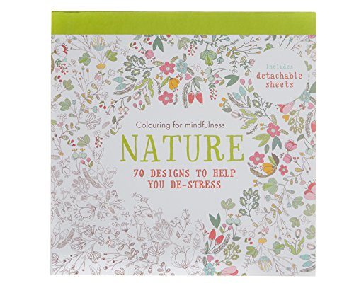 Colouring for Mindlfulness Nature Colouring Book 70 Designs