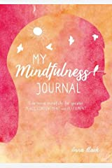 My Mindfulness Journal: Live more mindfully for greater peace, contentment and fulfilment Hardcover