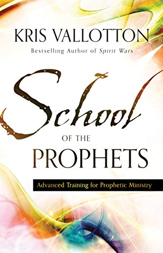 School of the Prophets: Advanced Training for Prophetic Ministry (English Edition) Advanced Dvd