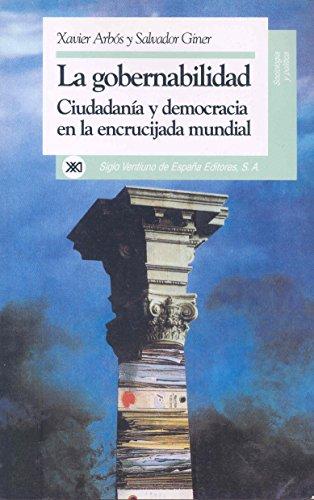 La gobernabilidad: Ciudadanía y democracia en la encrucijada mundial (Sociología y política)