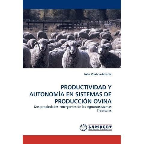 Productividad y Autonomia En Sistemas de Produccion Ovina