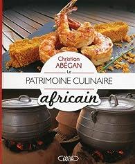 Le Patrimoine culinaire africain par Christian Abegan