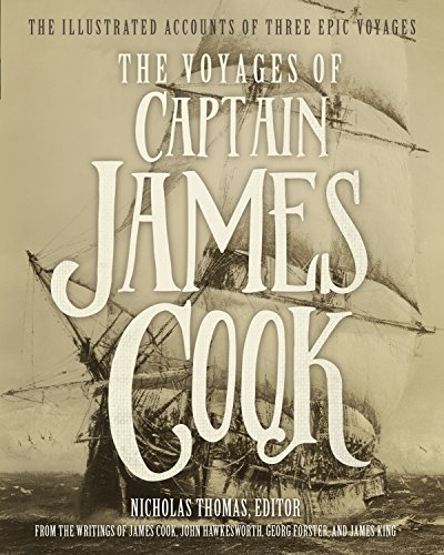 The Voyages of Captain James Cook: The Illustrated Accounts of Three Epic Voyages