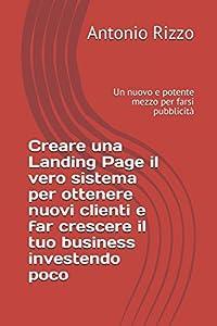 páginas web empresas: Creare una Landing Page il vero sistema per ottenere nuovi clienti e far crescer...