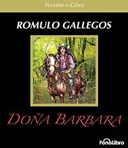 Doña Barbara de [Gallegos, Romulo]