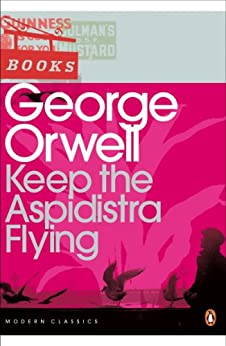 Keep the Aspidistra Flying (Penguin Modern Classics) by [Orwell, George]