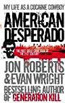 American Desperado: My life as a Coca...