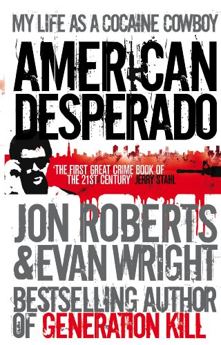 American Desperado: My life as a Cocaine Cowboy (English Edition)