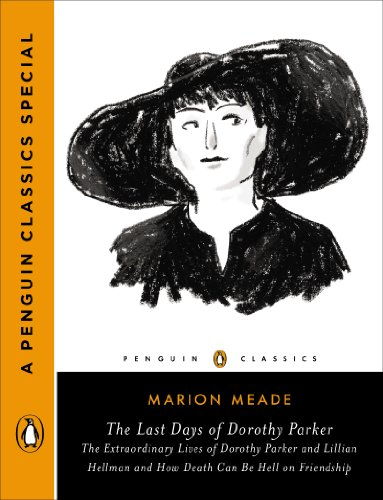 the-last-days-of-dorothy-parker-the-extraordinary-lives-of-dorothy-parker-and-lillian-hellman-and-ho