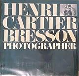 Henri Cartier-Bresson: Photographer by Henri Cartier-Bresson (1979-12-23)