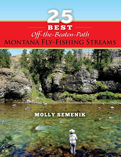 25 Best Off-The-Beaten-Path Montana Fly Fishing Streams -