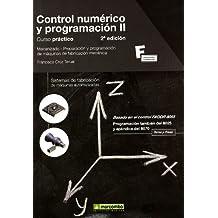 Control Numérico y Programación II (2ª EDICIÓN): Sistemas de fabricación de máquinas automatizadas (MARCOMBO FORMACIÓN)