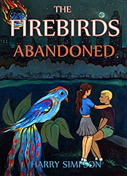 The Firebirds, Abandoned by [Simpson, Harry]