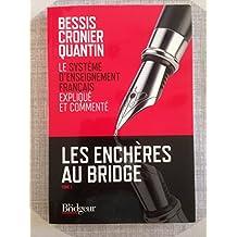Les enchères au bridge : Tome 1, le Système d'Enseignement Français expliqué et commenté