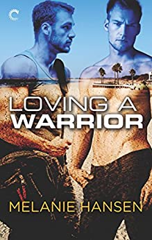 Loving a Warrior by [Hansen, Melanie]