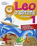 Leo d'estate. Italiano. Per la Scuola elementare: 1