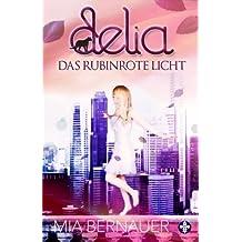 Delia: Das rubinrote Licht