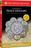 A Guide Book of Peace Dollars: History, Rarity, Grading, Values, Varieties
