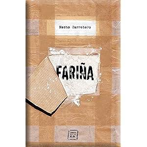 Fariña: Historias e indiscreciones del narcotráfico en Galicia (Narrativa (lib