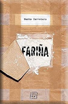 Fariña: Historias e indiscreciones del narcotráfico en Galicia (Narrativa (libros Del Ko)) (Spanish Edition) by [Carretero, Nacho]