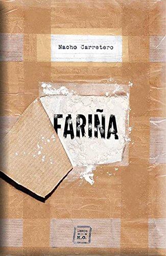 Fariña: Historias e indiscreciones del narcotráfico en Galicia (Narrativa (libros Del Ko)) por Nacho Carretero