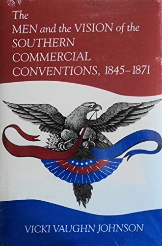 The Men and the Vision of the Southern Commercial Conventions, 1845-1871 by Vicki Vaughn Johnson (1992-12-02)