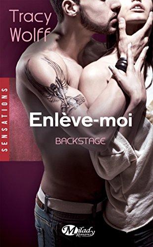 Enlève-moi: Backstage, T2 par [Wolff, Tracy]