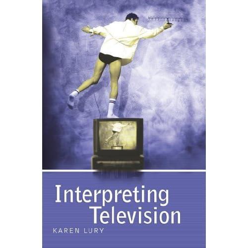 Interpreting Television by Karen Lury (2005-04-29)