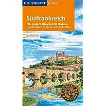 POLYGLOTT on tour Reiseführer Südfrankreich: Mit großer Faltkarte, 80 Stickern und individueller App