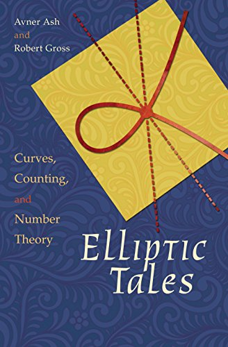 Elliptic Tales: Curves, Counting, and Number Theory (English Edition) por Avner Ash