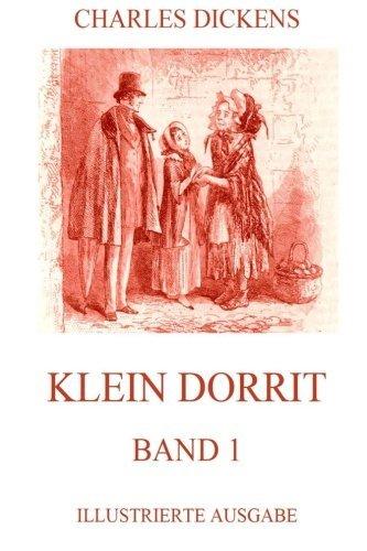 Buchseite und Rezensionen zu 'Klein Dorrit: Band 1: Illustrierte Ausgabe' von Charles Dickens
