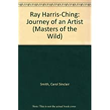 Ray Harris-Ching: Journey of an Artist (Masters of the Wild)