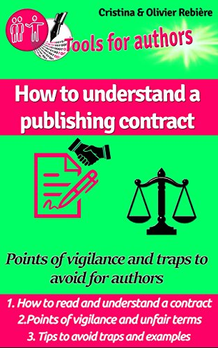 How to understand a publishing contract: Points of vigilance and traps to avoid for authors (Tools for Authors Book 1) (English Edition)