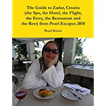 The Guide to Zadar, Croatia (the Spa, the Hotel, the Flight, the Ferry, the Restaurant and the Rest) from Pearl Escapes 2010