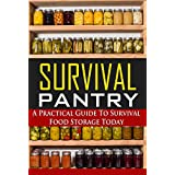 Survival Pantry: A Practical Guide To Survival Food Storage Today (English Edition)