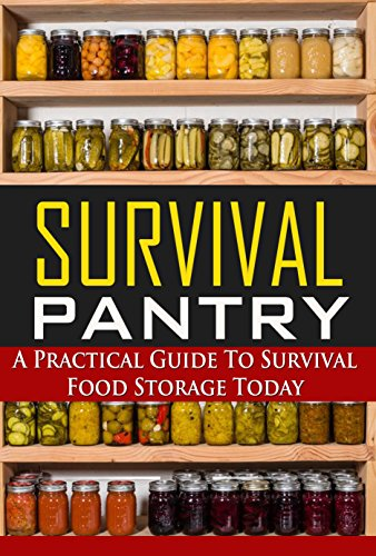 Survival-Pantry-A-Practical-Guide-To-Survival-Food-Storage-Today