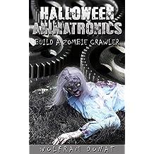 Halloween Animatronics: Build a Zombie Crawler