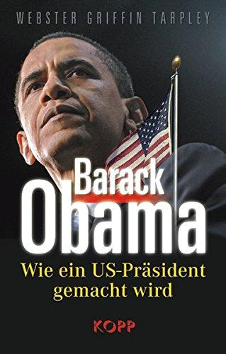 Barack Obama: Wie ein US-Präsident gemacht wird