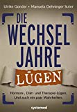 Die Wechseljahre-Lügen - Hormon-, Diät- und Therapielügen. Und auch ein paar Wahrheiten. (Amazon.de)