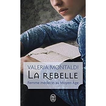 La rebelle : Femme médecin au Moyen Age