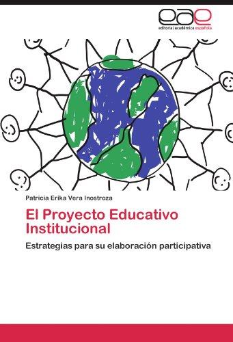 El Proyecto Educativo Institucional por Patricia Erika Vera Inostroza