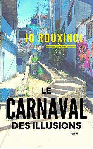 Descargar Libro Le carnaval des illusions de Jo Rouxinol