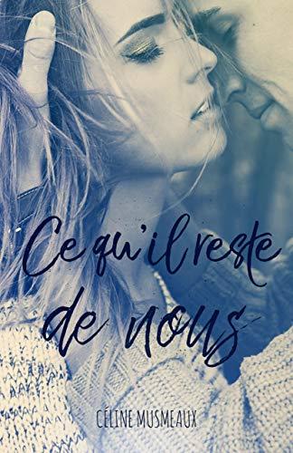 Ce qu'il reste de nous par Céline Musmeaux