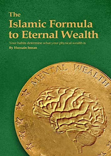 The Islamic Formula to Eternal Wealth: 5 Habits Islam teaches that will make you wealthy (English Edition)