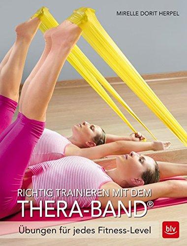 Price comparison product image Richtig trainieren mit dem Thera-Band®: Übungen für jedes Fitness-Level